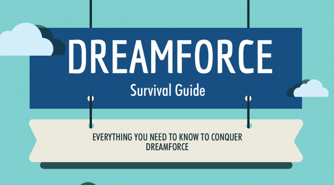 Dreamforce 2016 Survival Guide