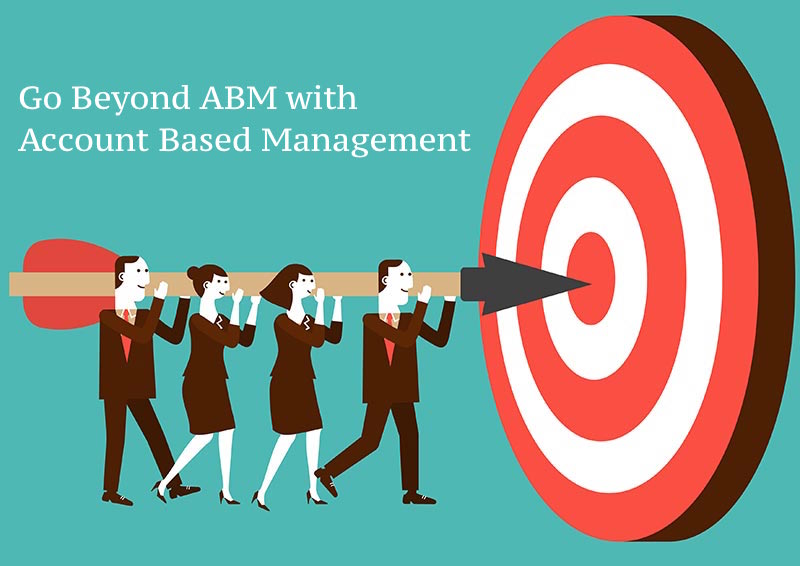 Go Beyond ABM with Account Based Management