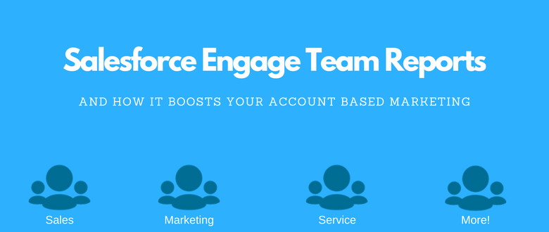 New Feature: Salesforce Engage Team Reports