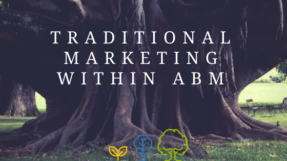 Traditional Marketing within Account-Based Marketing