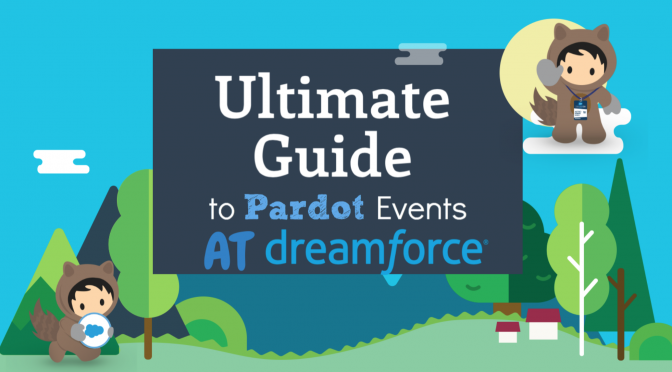 The Ultimate Guide to Pardot Events at Dreamforce